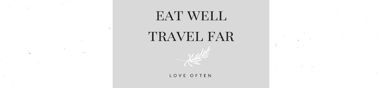 Eat Well. Travel Far<br />est. 2013
